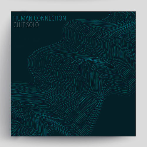 Human Connection by Cult Solo