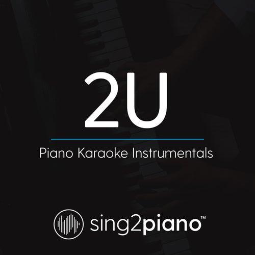 2U (Piano Karaoke Instrumentals) de Sing2Piano (1)