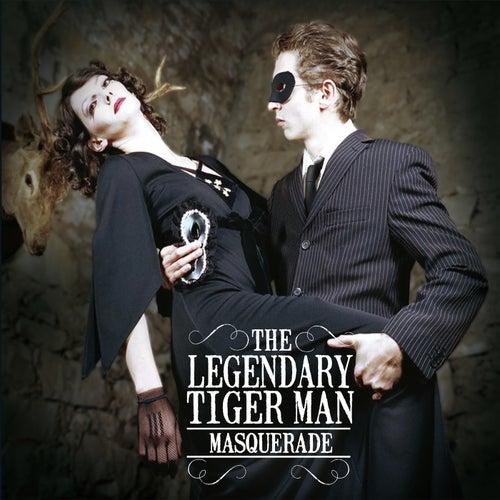 Masquerade von The Legendary Tigerman