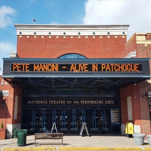 Alive in Patchogue von Pete Mancini