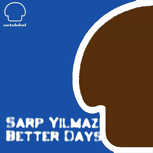 Better Days by Sarp Yilmaz