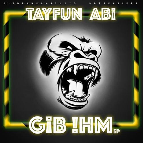 Gib ihm di Tayfun Abi
