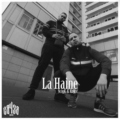 La Haine von 9cigK & Abycc