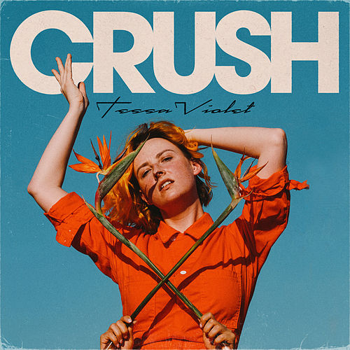 Crush by Tessa Violet