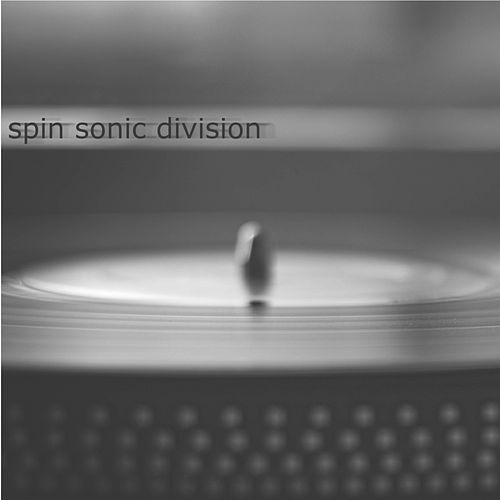 Spin Sonic Division 1 - EP by Various Artists