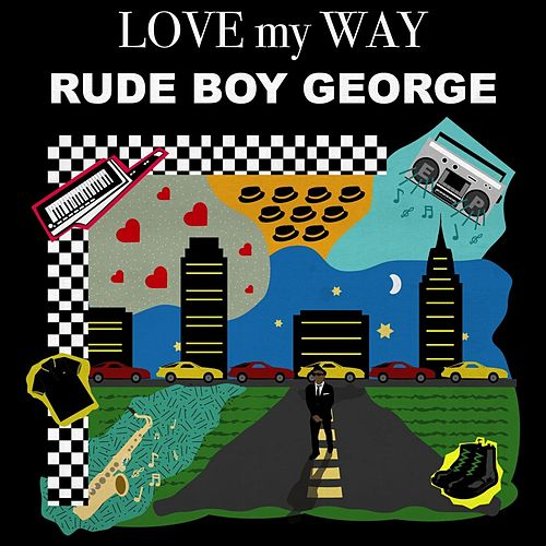 Love My Way EP by Rude Boy George