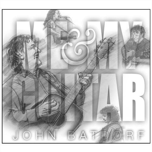Me and My Guitar by John Batdorf