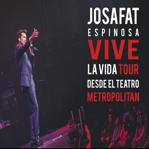 Vive la Vida Tour: Desde el Teatro Metropólitan (En Vivo) de Josafat Espinosa