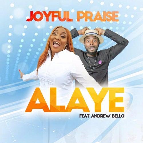 Alaye (feat. Andrew Bello) by Joyful Praise