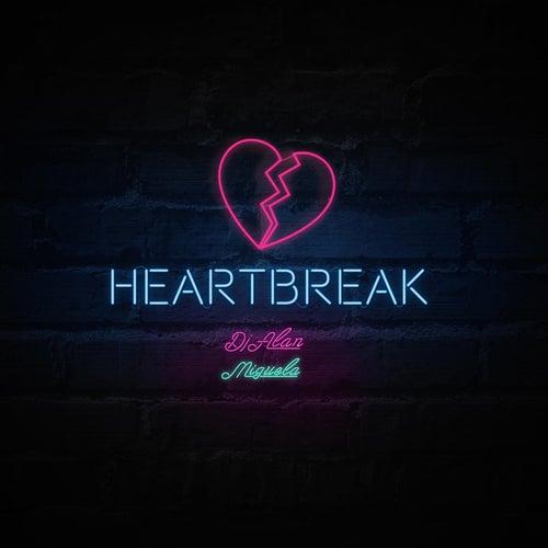 Heartbreak (feat. Miguela) by DJ Alan