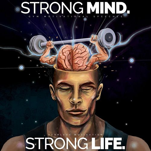Strong Mind, Strong Life (Gym Motivational Speeches) de Fearless Motivation
