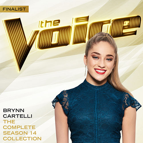 The Complete Season 14 Collection (The Voice Performance) by Brynn Cartelli