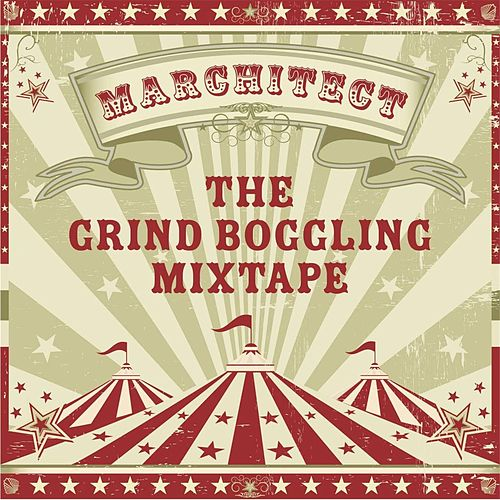The Grind Boggling Mixtape by Marchitect