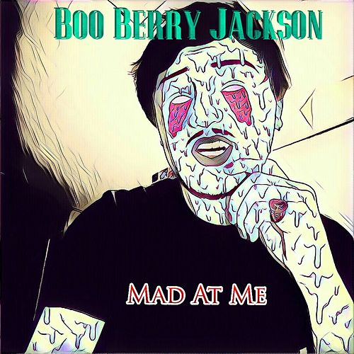 Mad At Me by Boo Berry Jackson