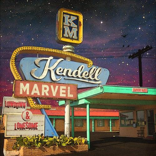 Lowdown & Lonesome by Kendell Marvel