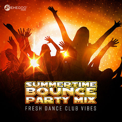 Summertime Bounce Party Mix – Fresh Dance Club Vibes de Various Artists