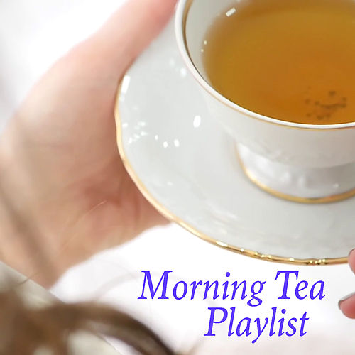 Morning Tea Playlist de Various Artists