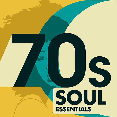 70s Soul Essentials by Various Artists