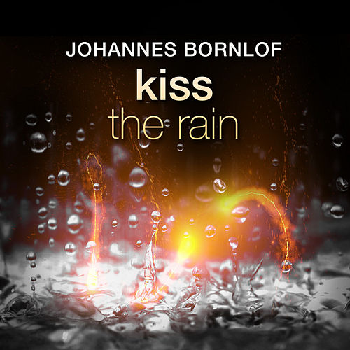 Kiss the Rain by Johannes Bornlof