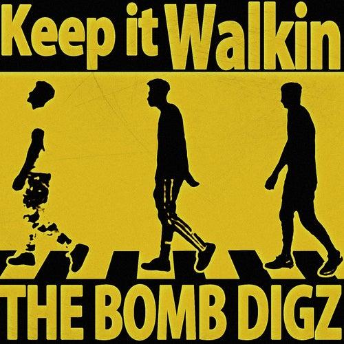 Keep It Walkin by The Bomb Digz
