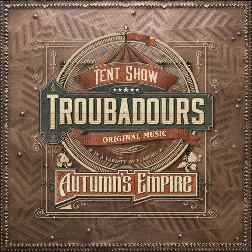 Autumn's Empire by Tent Show Troubadours