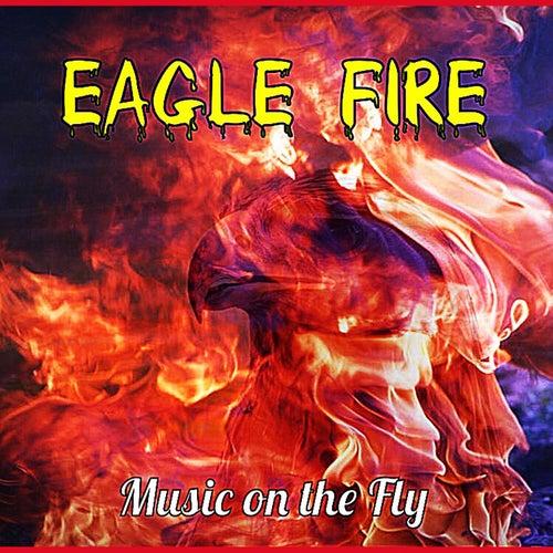 Eagle Fire by Dodge & Fuski