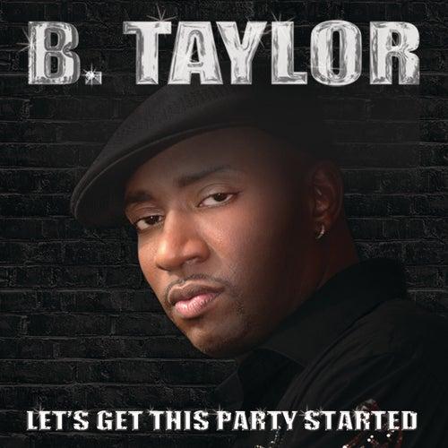 Let's Get This Part Started de B. Taylor