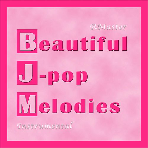 Beautiful J-Pop Melodies von R Master