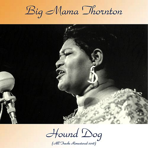 Hound Dog (Remastered 2018) de Big Mama Thornton