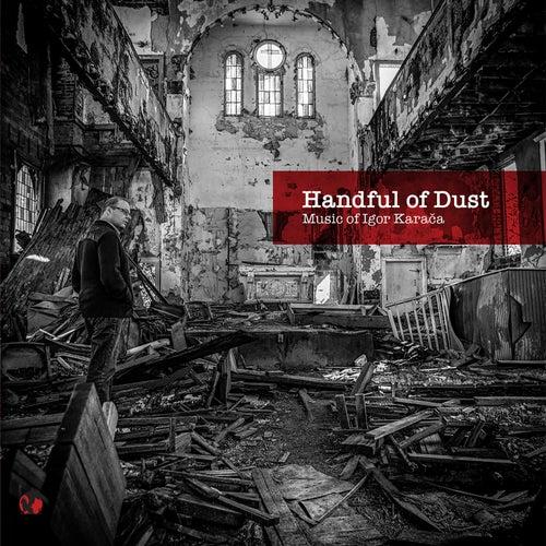 Handful of Dust: Music of Igor Karaca by Various Artists
