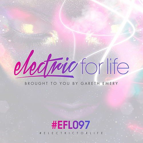 Electric For Life Episode 097 von Various Artists