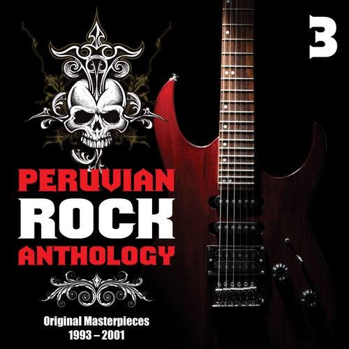 Peruvian Rock Anthology: Original Masterpieces, Vol. 3 (1993 - 2001) de Various Artists