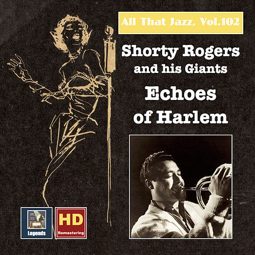 All That Jazz, Vol. 102: Shorty Rogers and His Giants — Echoes of Harlem von Shorty Rogers
