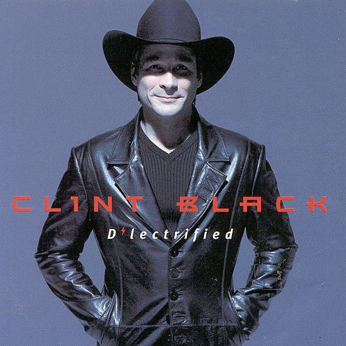 D'Lectrified de Clint Black