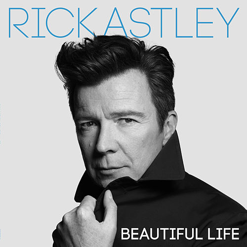 Beautiful Life (Edit) von Rick Astley