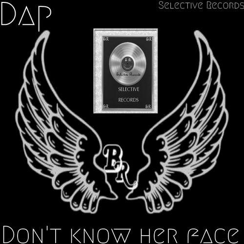Don't Know Her Face von Dap