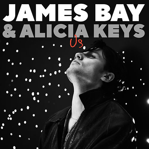 Us by James Bay & Alicia Keys