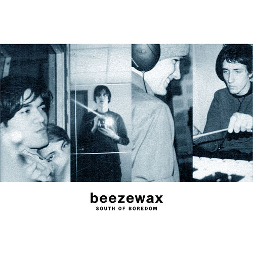 South of Boredom by Beezewax