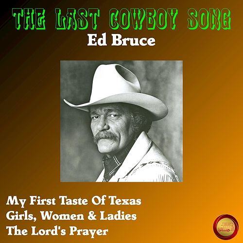 The Last Cowboy Song de Ed Bruce