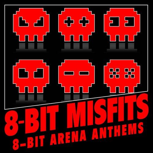8-Bit Arena Anthems de 8-Bit Misfits