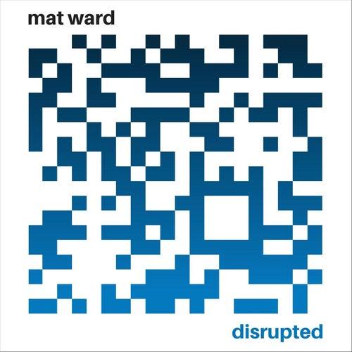 Disrupted von Mat Ward
