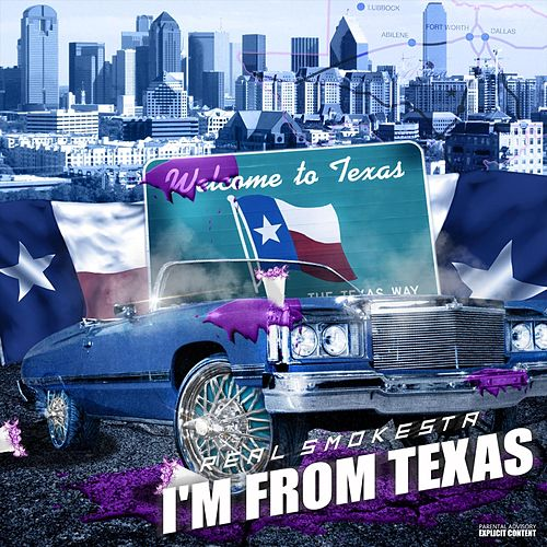 I'm from Texas by Real Smokesta