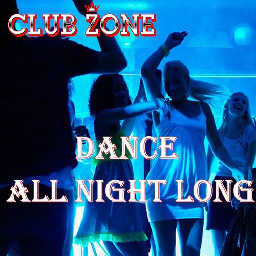 Dance All Night Long by Various Artists