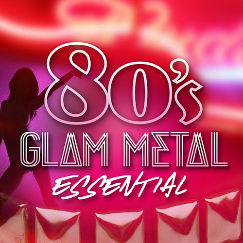 80's Glam Metal Essential von Various Artists