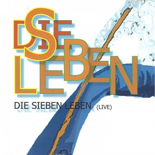 Die Sieben Leben (Live) by Die Sieben Leben