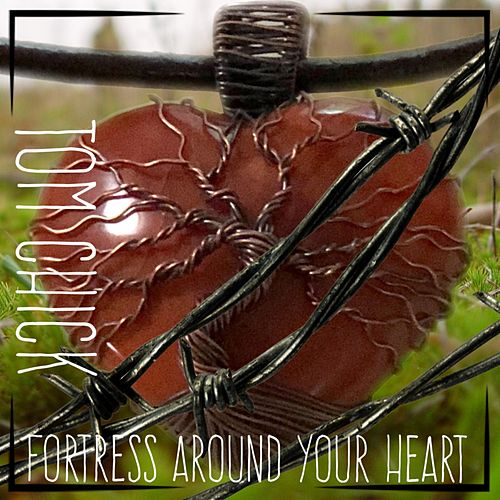 Fortress Around Your Heart by Tom Chick