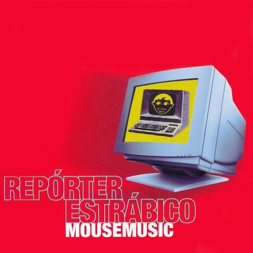 Mouse music (Bonus Track Edition) de Repórter Estrábico