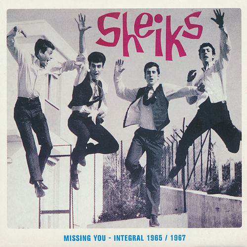 Missing you - Integral 1965 / 1967 von The Sheiks