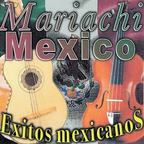 Exitos Mexicanos by Mariachi Mexico