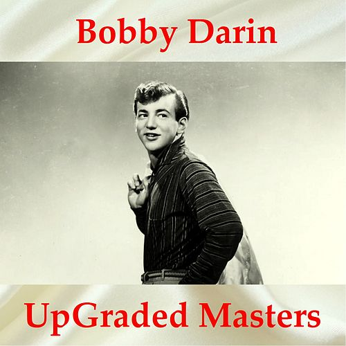 UpGraded Masters (All Tracks Remastered) van Bobby Darin